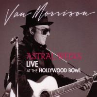 Astral Weeks: Live at the Hollywood Bowl Cover