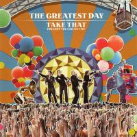 The Greatest Day: Take That Present The Circus Live CD 1 Cover