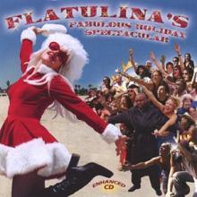 Flatulina's Fabulous Holiday Spectacular