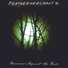 Unarmed Against the Dark